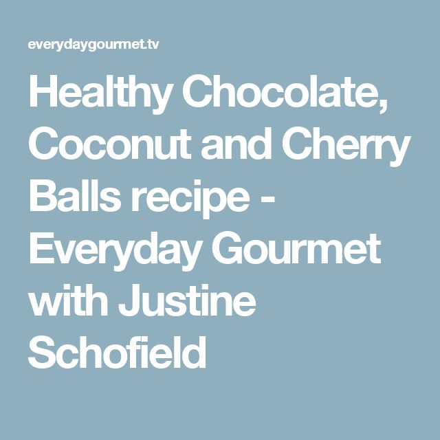 Healthy Chocolate, Coconut and Cherry Balls recipe - Everyday Gourmet with Justine Schofield