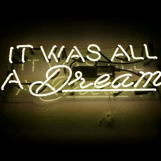 order quant. x 1, <strong>Oliver Gal</strong> It Was All a Dream Neon Sign; -