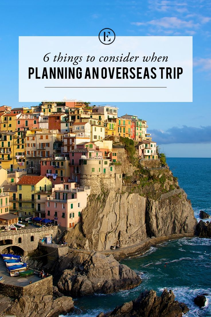 6 Things to Consider When Planning An Overseas Trip  #theeverygirl