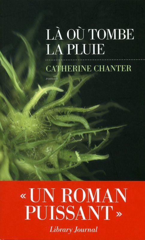 Là où tombe la pluie | Catherine CHANTER | LES ESCALES | Editions Les Escales