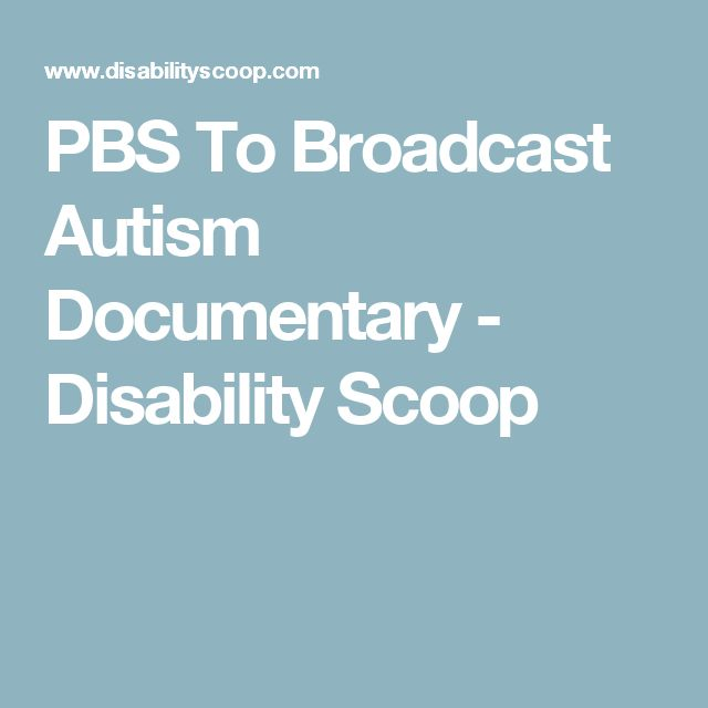PBS To Broadcast Autism Documentary - Disability Scoop
