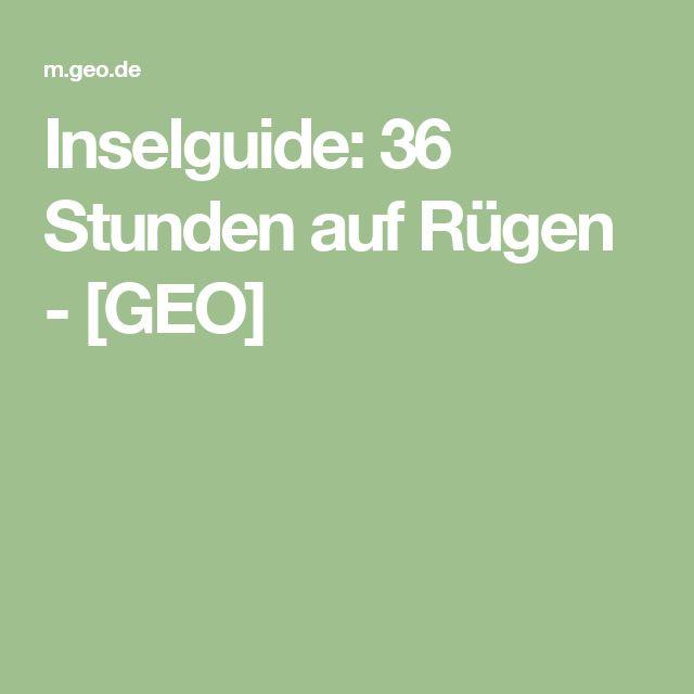 Inselguide: 36 Stunden auf Rügen - [GEO]