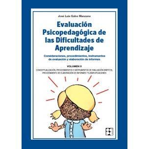 Evaluación psicopedagógica de las dificultades de aprendizaje : consideraciones, procedimientos, instrumentos de evaluación y elaboración de informes / José Luis Galve Manzano