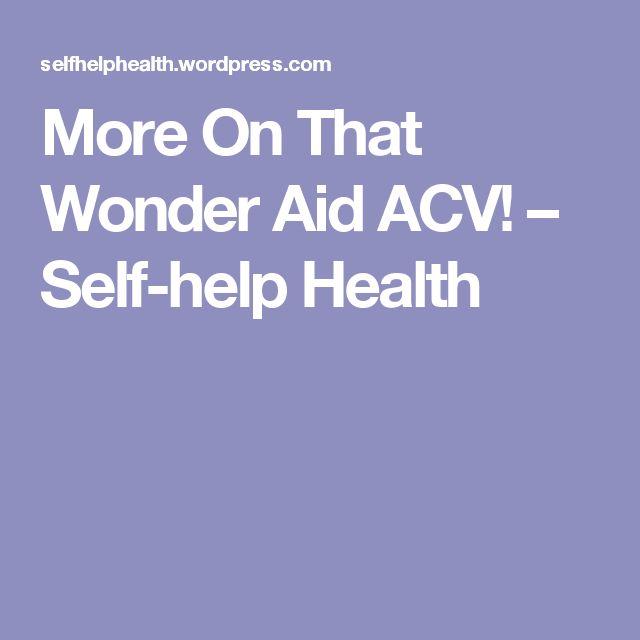 More On That Wonder Aid ACV! – Self-help Health