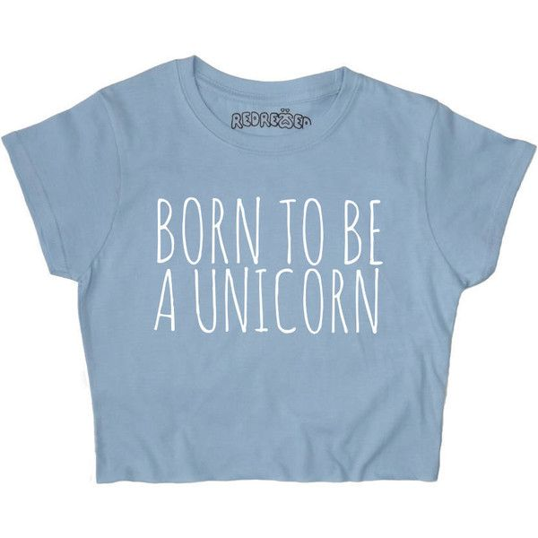 Born to Be a Unicorn Crop Top White Black Grey Blue Yellow Pink S M L... (£12) ❤ liked on Polyvore featuring tops, crop tops, shirts, t-shirts, black, women's clothing, thermal tops, thermal shirts, pink shirts and gray shirt