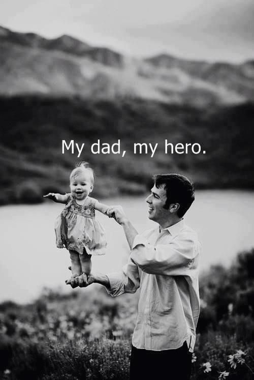 My dad will always be my hero, even from heaven.