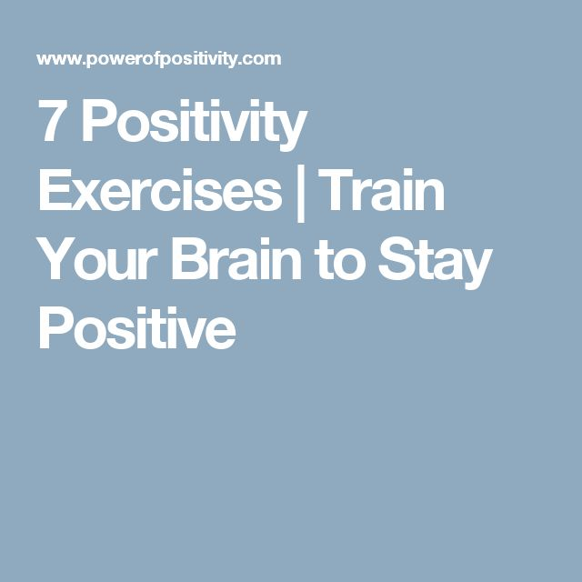 7 Positivity Exercises | Train Your Brain to Stay Positive