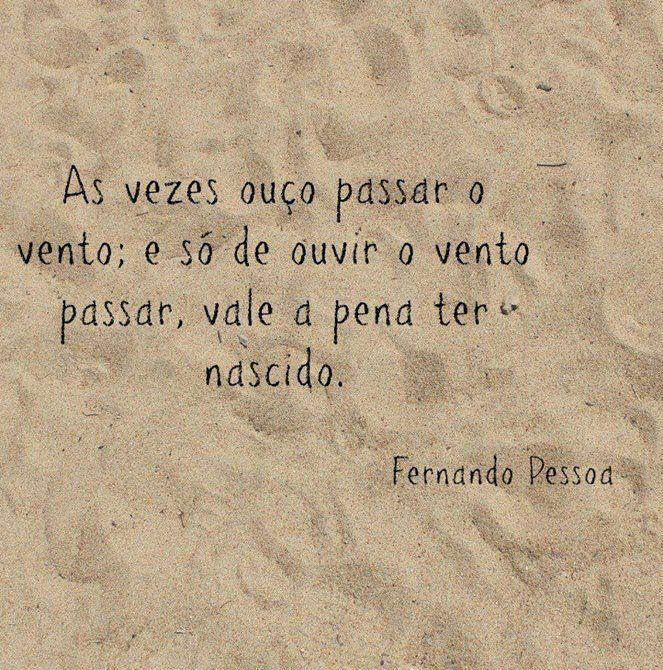 Vale a pena ter nascido, Fernando Pessoa