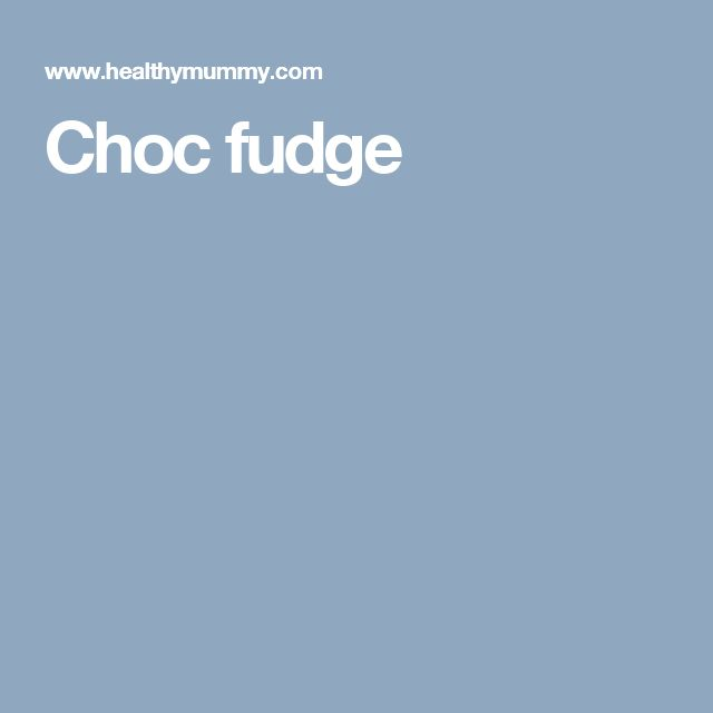 Choc fudge