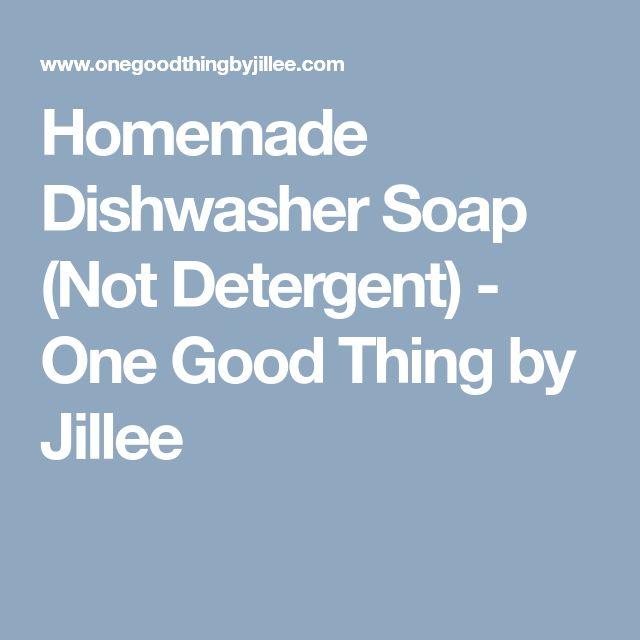 Homemade Dishwasher Soap (Not Detergent) - One Good Thing by Jillee