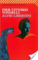 """Altri libertini-Pier Vittorio Tondelli.""""Non si può impedire a qualcuno di farsi o disfarsi la propra vita, si tenta, si soffre, si lotta ma le persone non sono di nessuno, nel bene e nel male."""""""