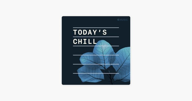 Today's Chill on Apple Music