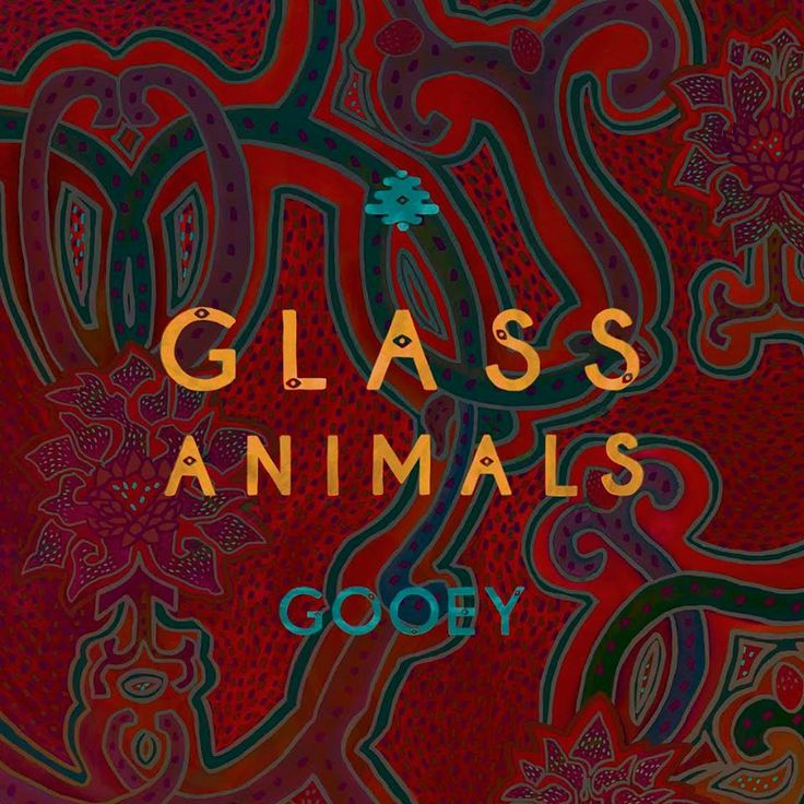 Glass Animals Gooey Glass animals, Gooey, Album art