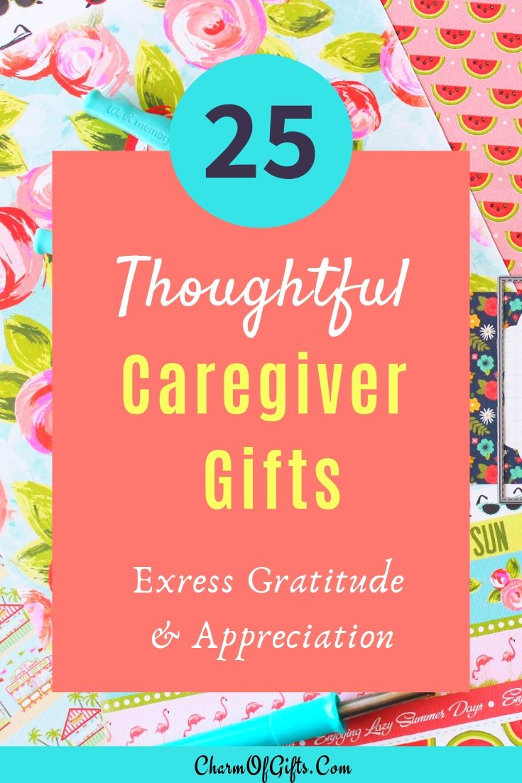 29 Thoughtful Caregiver Gifts That Make A Big Difference Things To Buy Caregiver Gifts Cancer Caregiver Gifts Caregiver Appreciation