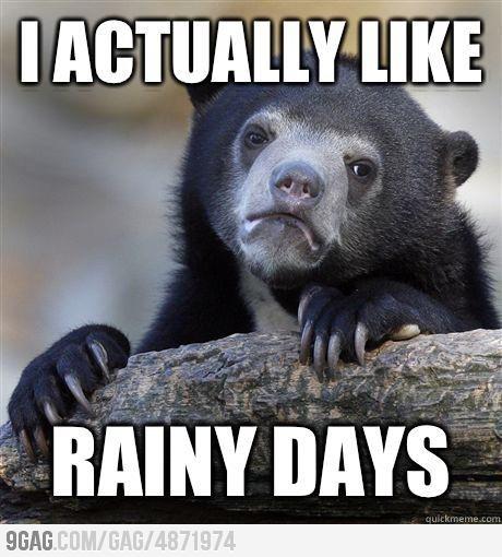 Funny Rainy Day Meme : Rainy days sports food and funny pics