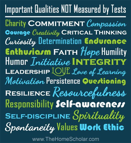 Qualities that are not measured by tests. #homeschool @TheHomeScholar