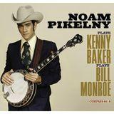 Noam Pikelny Plays Kenny Baker Plays Bill Monroe [CD], 21372353