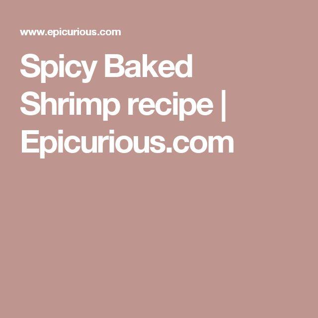 Spicy Baked Shrimp recipe   Epicurious.com