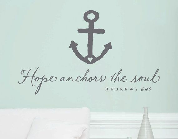 "Wall Vinyl Quote - Hebrews 6:19  - ""Hope anchors the soul"" (36"" x 22"") on Etsy, $32.00"