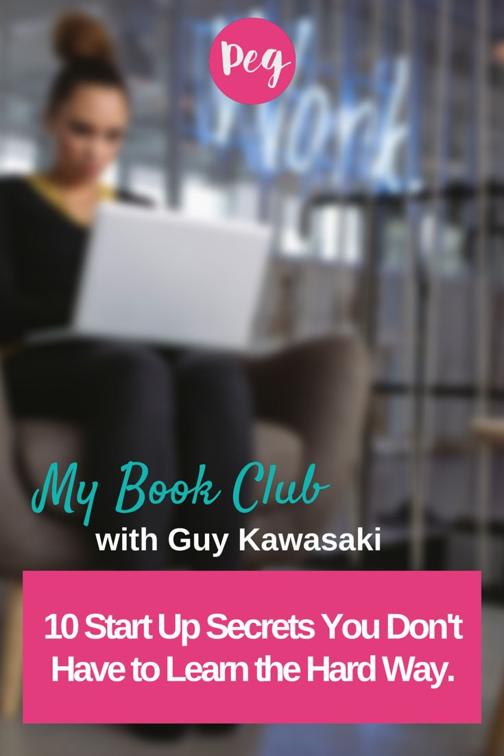 13 best the art of the start 20 images on pinterest guy 10 start up secrets you dont have to learn the hard way guy kawasakionline alramifo Choice Image