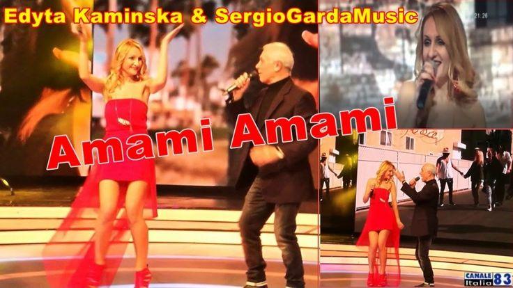 Edyta Kaminska, SergioGardaMusic - Amami Amami ( cover ) - Canale Italia...