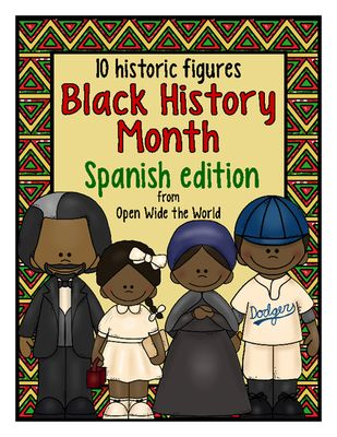 Spanish Black History Month - el mes de la historia afroamericana from Open Wide the World on TeachersNotebook.com (60 pages)