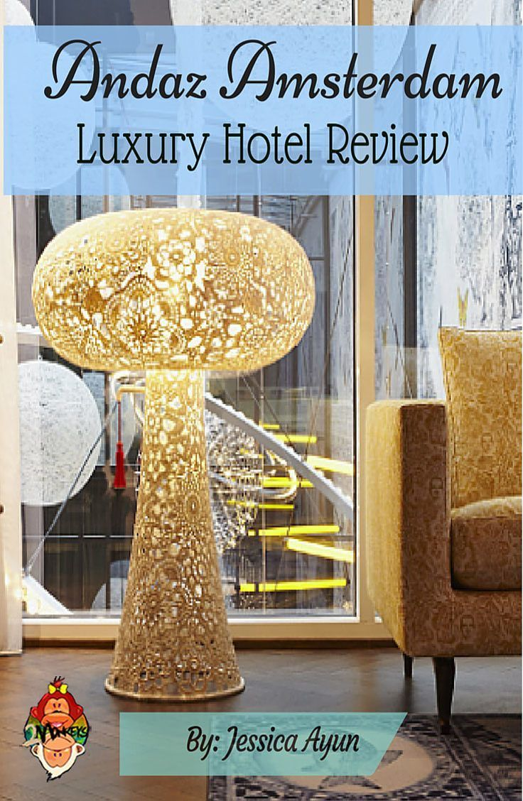 Andaz amsterdam luxury hotel review