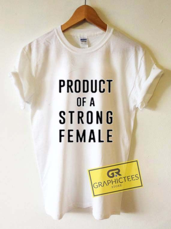 Product Of A Strong Female Graphic Tees Shirts //Price: $13.50 //     #trendy graphic tees