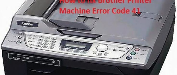 How to fix Brother Printer Machine Error Code 41?          Read Blog About How to fix Brother Printer Machine Error Code 41?connect to 44-800-046-5291 Brother Printer Support for solving Error Cods issues.