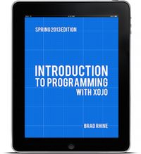 Xojo: Introduction to Programming Textbook -- Let's learn Xojo! - http://xojo-dojo.blogspot.com