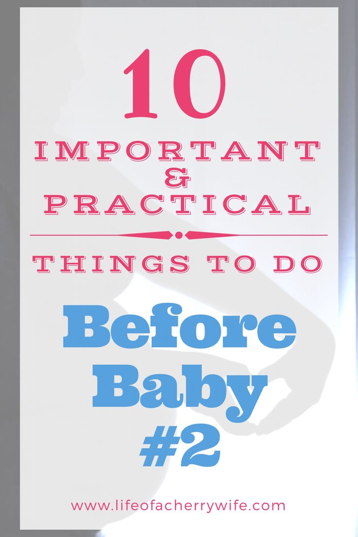 10 Important & Practical Things To Do Before Baby #2. Important to do list for 2nd baby. Things to do before baby #2. Checklist for baby #2. #secondbaby #pregnancy #baby2 www.lifeofacherrywife.com