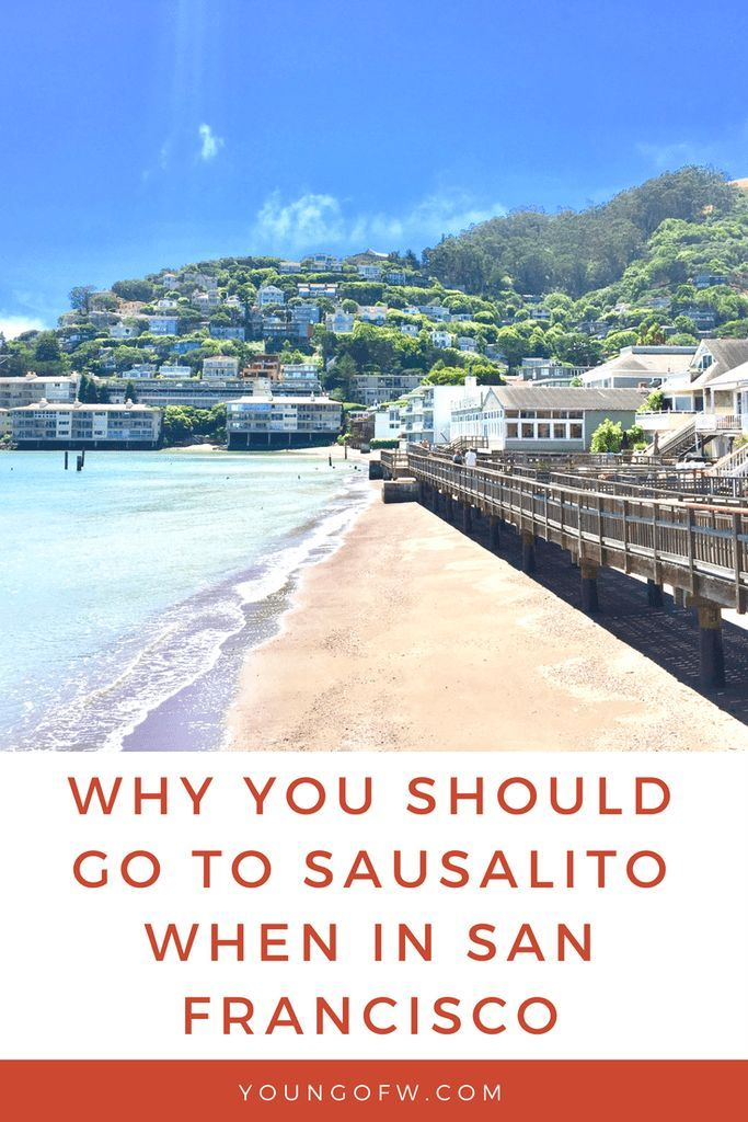 Why You Should Go To Sausalito When In San Francisco - Young OFW