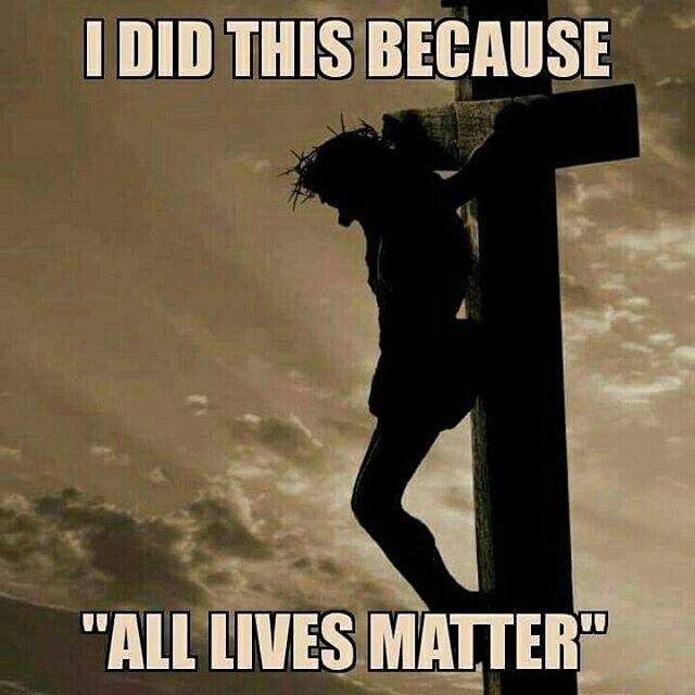 All lives matter! ❤ #Amen #AllLivesMatter #ThankYouJesus  Facebook.com/blessedmamasheaven