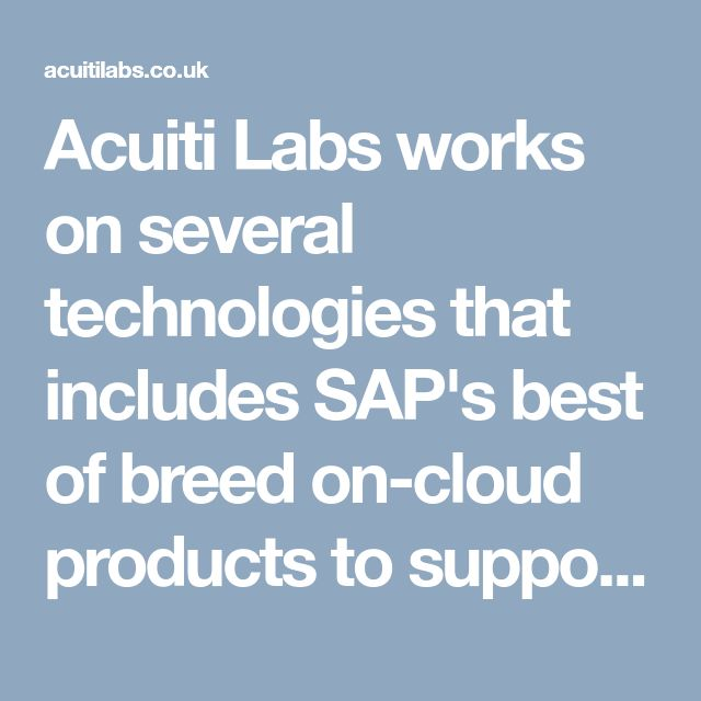 Acuiti Labs works on several technologies that includes SAP's best of breed on-cloud products to support your digital strategy and transform your business >> http://acuitilabs.co.uk/hybris-billing/