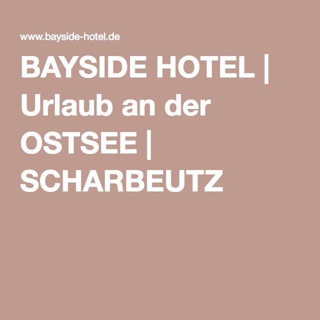BAYSIDE HOTEL   Urlaub an der OSTSEE   SCHARBEUTZ