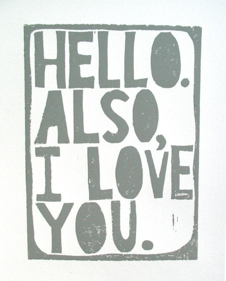 PRINT Hello Also I love you | the big harumph