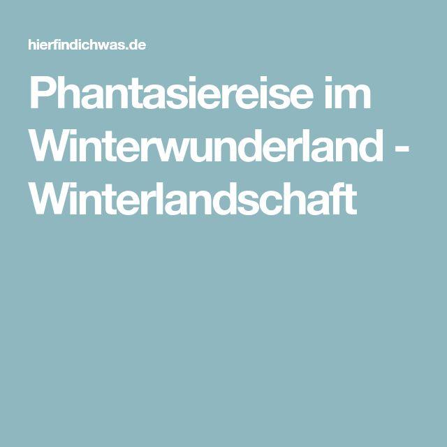 Phantasiereise im Winterwunderland - Winterlandschaft