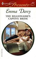 The Billionaire's Captive Bride by Emma Darcy