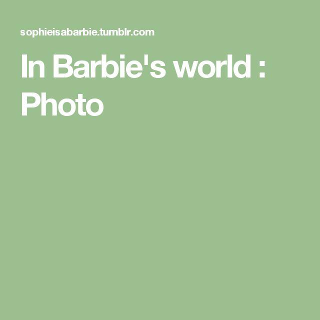 In Barbie's world : Photo