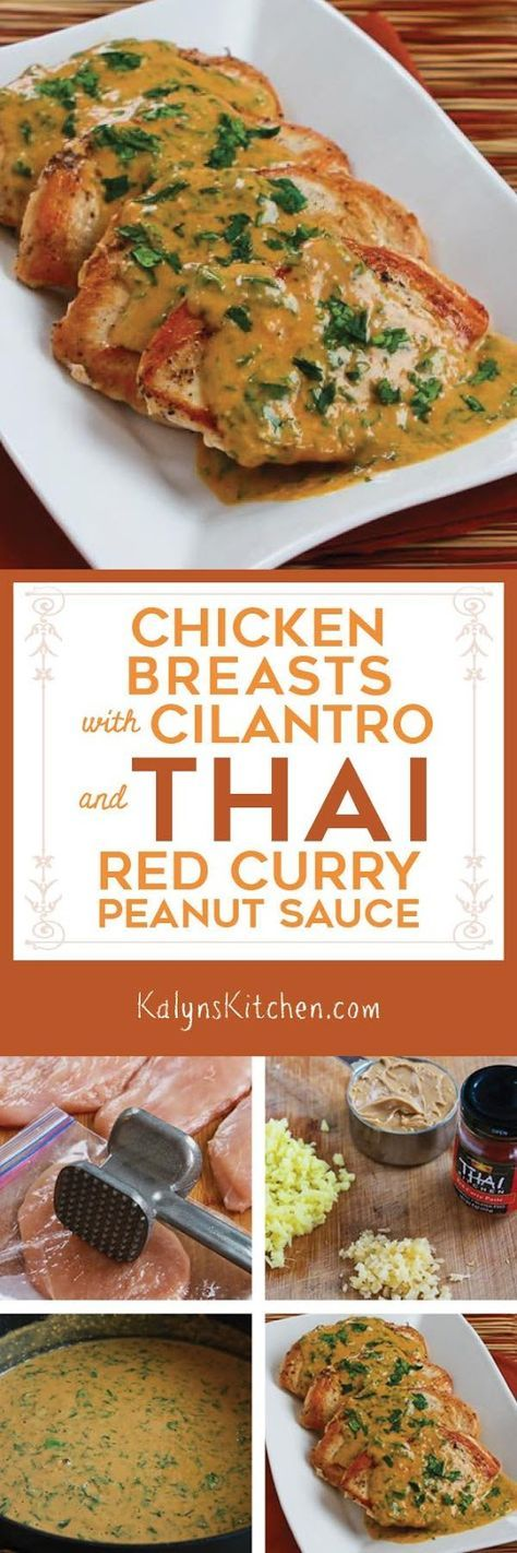 These Chicken Breasts with Cilantro and Red Thai Curry Peanut Sauce are so delicious you'll never imagine the recipe is low-carb, low-glycemic, gluten-free, dairy-free, and South Beach Diet friendly. Serve with roasted broccoli for a great low-carb dinner. [found on KalynsKitchen.com]