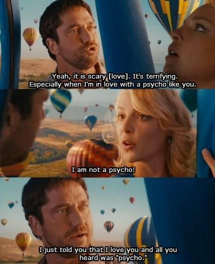 The Ugly Truth movie quote with Katherine Heigl and Gerard Butler. #films #movies #quotes #romantic #funny