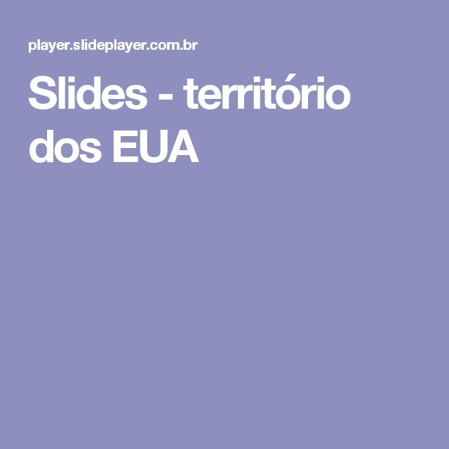 Slides - território dos EUA