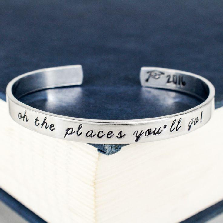Oh The Places You'll Go! Cuff Bracelet - Graduation Gift - Class of 2016 - Adjustable Aluminum Bracelet