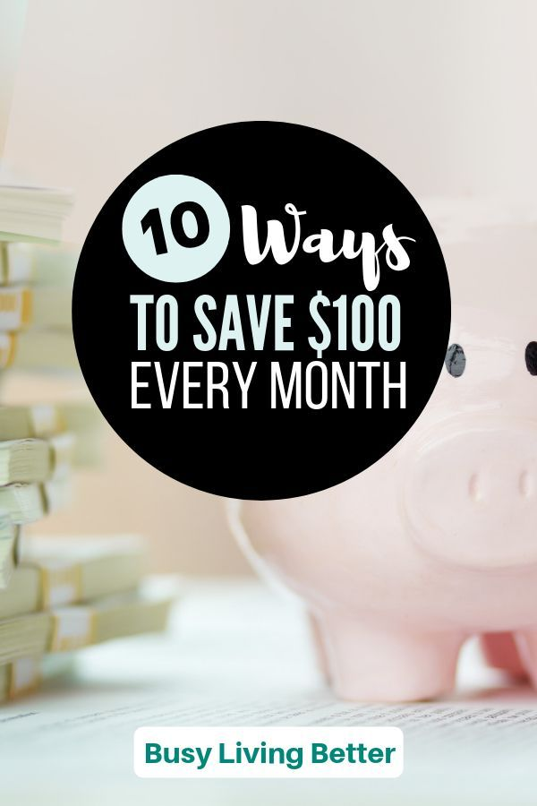 100 Dollars A Month >> 10 Ways To Save 100 Dollars Every Month Personal Finance