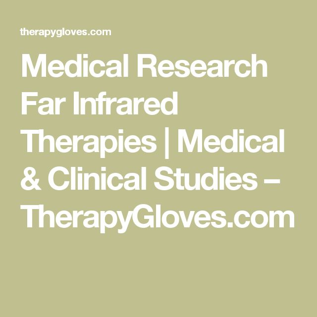 Medical Research Far Infrared Therapies | Medical & Clinical Studies                      – TherapyGloves.com