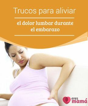 Trucos para #aliviar el dolor lumbar #durante el embarazo El #dolor #lumbar durante el #embarazo es tan frecuente como molesto. Algunas mujeres, a no ser por esto, pudieran decir que ni se sienten embarazadas.