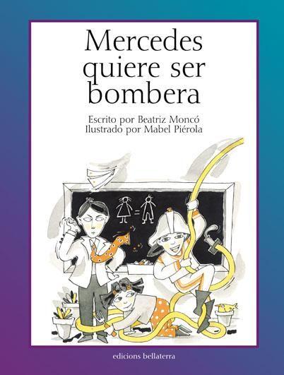 """""""Mercedes quiere ser bombera"""" - Beatriz Moncó (Bellaterra) #igualdad #genero #estereotipos"""
