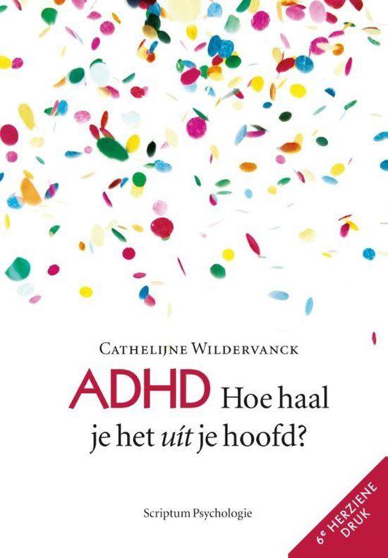 Samenvattende recensie: ADHD - Hoe haal je het úit je hoofd