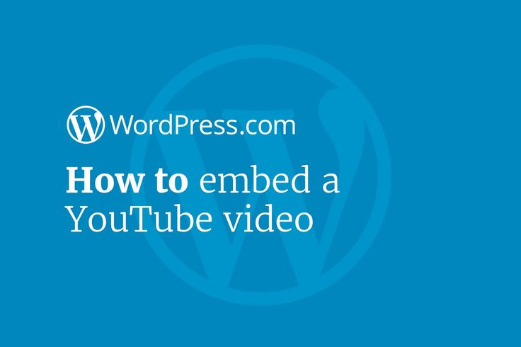 WordPress Tutorials: How to Embed a YouTube Video in Your Website