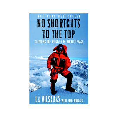 ED VIESTURS No Shortcuts to the Top